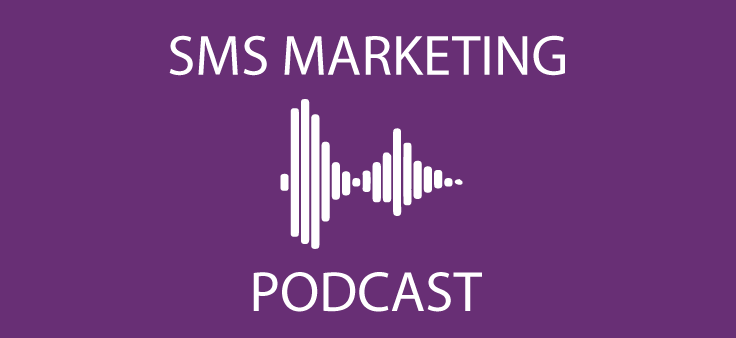 SMS Marketing Podcast